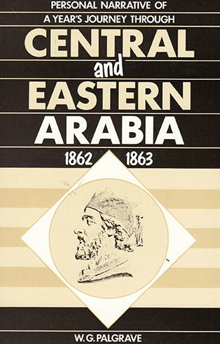 Personal Narrative of a Year's Journey through Central and Eastern Arabia 1862 – 1863 |  | Darf Publishers