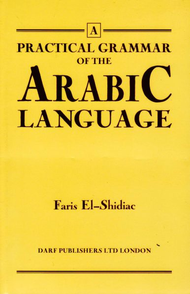 Practical Grammar of the Arabic Language | 9781850771876 | Darf Publishers
