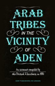 Arab Tribes in the Vicinity of Aden | 9781850770978 | Darf Publishers
