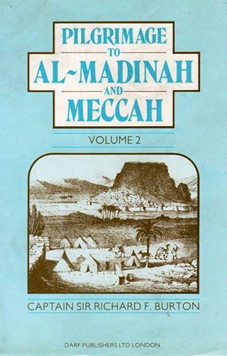 Pilgrimage to Al-Madinah and Meccah Vol. II | 9781850771265 | Darf Publishers