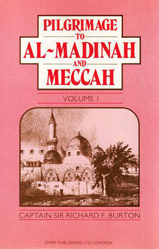 Pilgrimage to Al-Madinah and Meccah Vol. I | 9781850771258 | Darf Publishers
