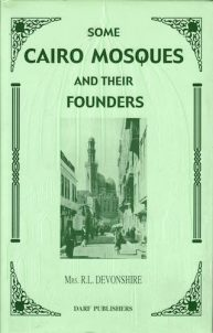 Some Cairo Mosques and Their Founders |  | Darf Publishers