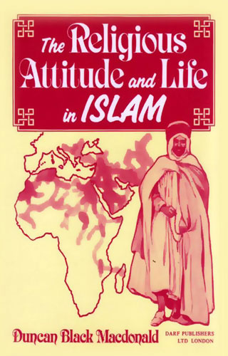 The Religious Attitude and Life in Islam | 9781850770503 | Darf Publishers