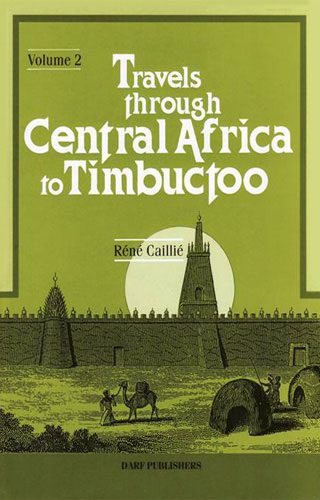 Travels Through Central Africa to Timbuctoo: Vol. II      Darf Publishers