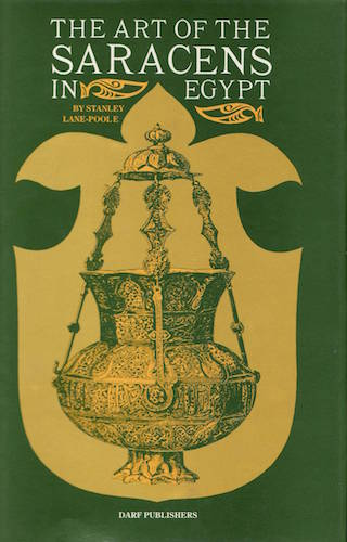 The Art of the Saracens in Egypt   9781850771425   Darf Publishers